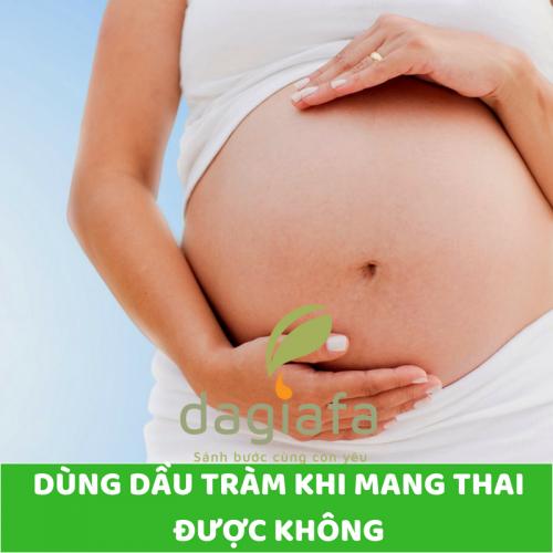 Cách dùng dầu tràm khi phụ nữ mang thai